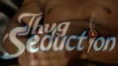 thug seduction
